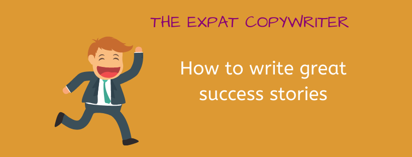 How to create powerful success stories. 4 examples